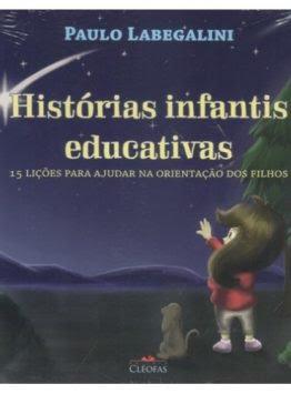 Histórias Infantis Educativas – 15 Lições Para Ajudar na Orientação dos Filhos