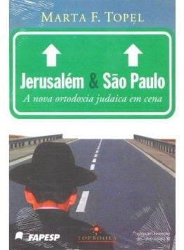 Jerusalém e São Paulo: A Nova Ortodoxia Judaica em Cena