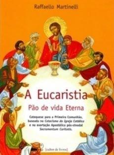 A Eucaristia: Pão de Vida Eterna