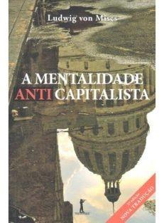 A Mentalidade Anticapitalista – 2ª Edição