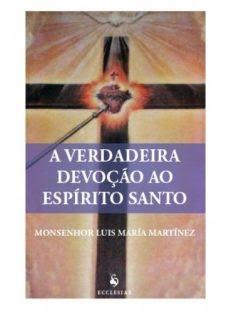 A Verdadeira Devoção ao Espírito Santo