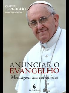 Anunciar o Evangelho – Mensagens aos Catequistas