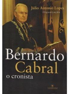 Bernardo Cabral, o Cronista