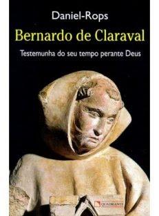 Bernardo de Claraval – Testemunha do seu tempo perante Deus