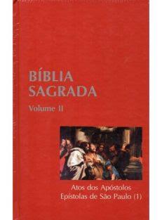 Bíblia Sagrada – Vol. II – Atos dos Apóstolos, Epístolas de São Paulo (1)