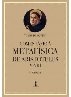 Comentário à Metafísica de Aristóteles V-VIII – Volume 2