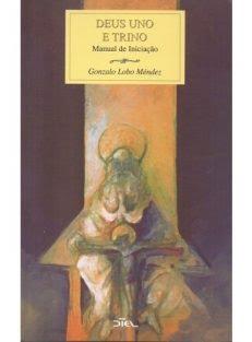 Deus Uno e Trino – Manual de Iniciação
