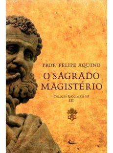 Escola da Fé III: O Sagrado Magistério