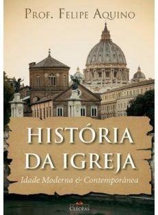 História da Igreja – Idade Moderna e Contemporânea