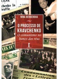 O Processo de Kravchenko – O Comunismo no Banco dos Réus