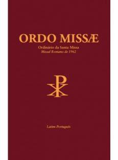 Ordo Missae – Ordinário da Santa Missa
