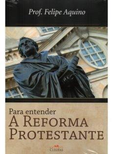 Para entender a Reforma Protestante