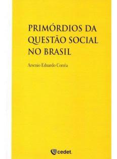 Primórdios da Questão Social no Brasil