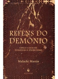 Reféns do Demônio – Cinco Casos de Possessão e Exorcismo