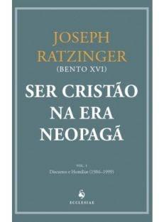 Ser Cristão na Era Neopagã – Vol. I