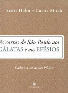 As Cartas de São Paulo aos Gálatas e aos Efésios – Cadernos de estudo bíblico