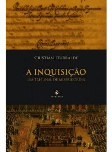 A Inquisição – Um Tribunal de Misericórdia