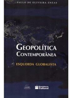 Geopolítica Contemporânea – Esquerda Globalista