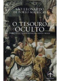 O Tesouro Oculto – Méritos e Excelências da santa missa