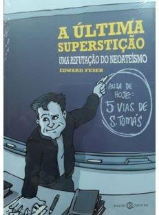 A Última Superstição – Uma Refutação do Neoateísmo