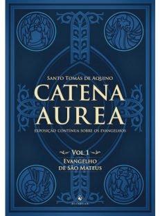 Catena Aurea – Vol. 1 – Evangelho de São Mateus