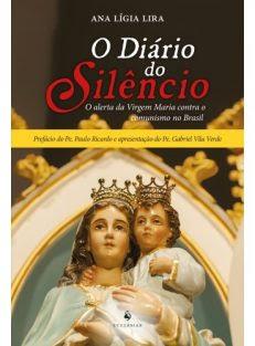 O diário do silêncio – O alerta da Virgem Maria contra o comunismo no Brasil